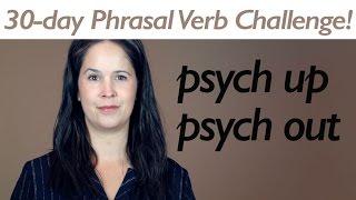 PHRASAL VERB PSYCH