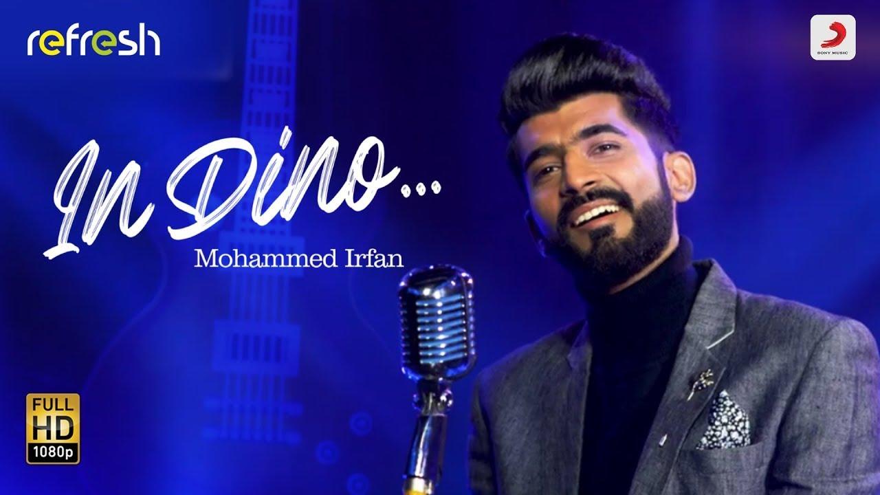 In Dino - Mohammed Irfan | Sony Music Refresh | Ajay Singha