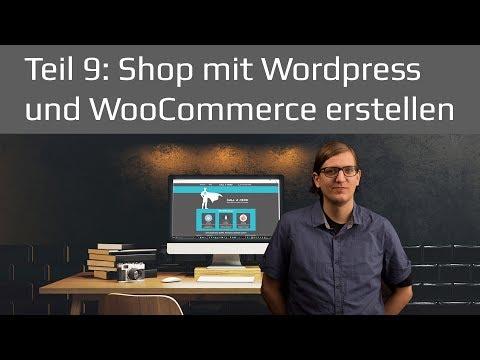 Wordpress WooCommerce Shop erstellen | Wordpress Tutorial 2017 Teil 9 deutsch / german