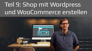 Wordpress WooCommerce Shop erstellen | Wordpress Tutorial 2019 Teil 9 deutsch / german