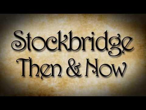 Stockbridge Then and Now