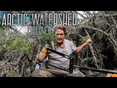11 Days Solo Wilderness Camping in the Arctic Watershed - E.8 - Type Two Fun