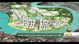 Vingroup đầu tư trung tâm tài chính Thủ Thiêm Quận 2