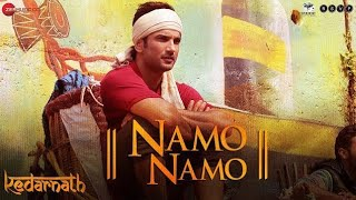 Kedarnath || Namo Namo || Amit Trivedi || Sushant || Sara Ali Khan