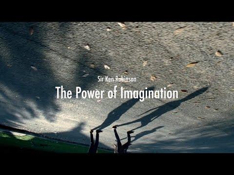 Sir Ken Robinson - The Power Of Imagination