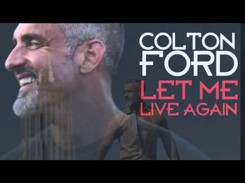 "Colton Ford  ""Let Me Live Again"" (A Director's Cut Mix by Frankie Knuckles and Eric Kupper)"