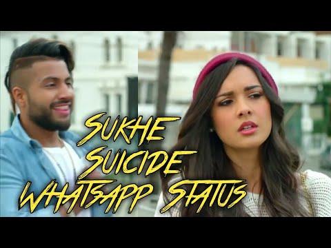 Sukhe - Sucide || Whatsapp Status Video...