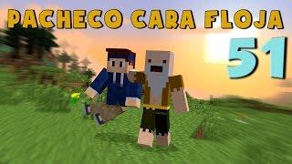 Pacheco cara Floja 51 | COMO SER UN BUEN AMIGO!!!