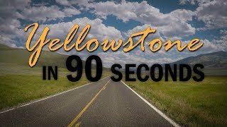Yellowstone in 90 seconds