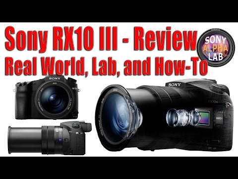 Sony RX10 III Review - Real World, Lab, and How to Use Camera