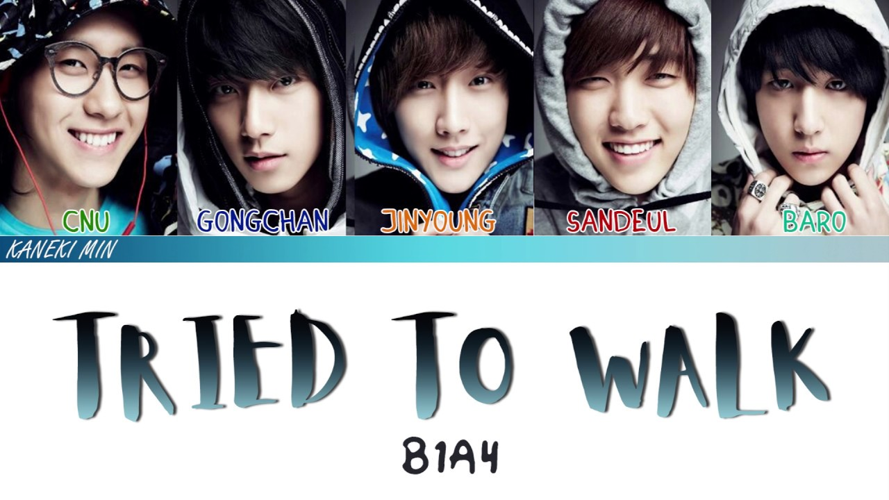 Tried To Walk | B1A4 Wiki | FANDOM powered by Wikia