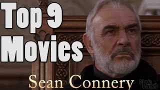 Top 9 Sean Connery Movies