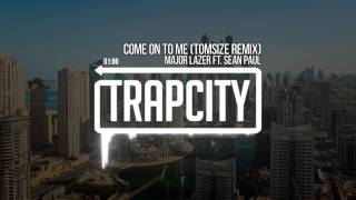 Major Lazer Ft Sean Paul Come On To Me Tomsize Remix