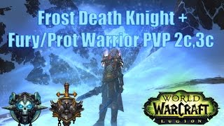 WoW Legion: Frost Death Knight + Fury/Prot Warr(Raythis) 2x2, 3x3 PVP | Фрост ДК+Прот Вар Легион