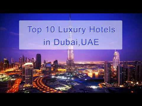 Top 10 Luxury Hotels in Dubai, United Arab Emirates