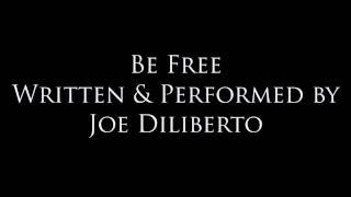 be free original song by joe diliberto