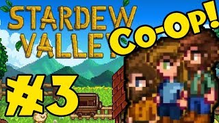 STARDEW VALLEY: Co-Op Multiplayer! - Episode 3