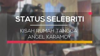 Kisah Rumah Tangga Angel Karamoy - Status Selebritis