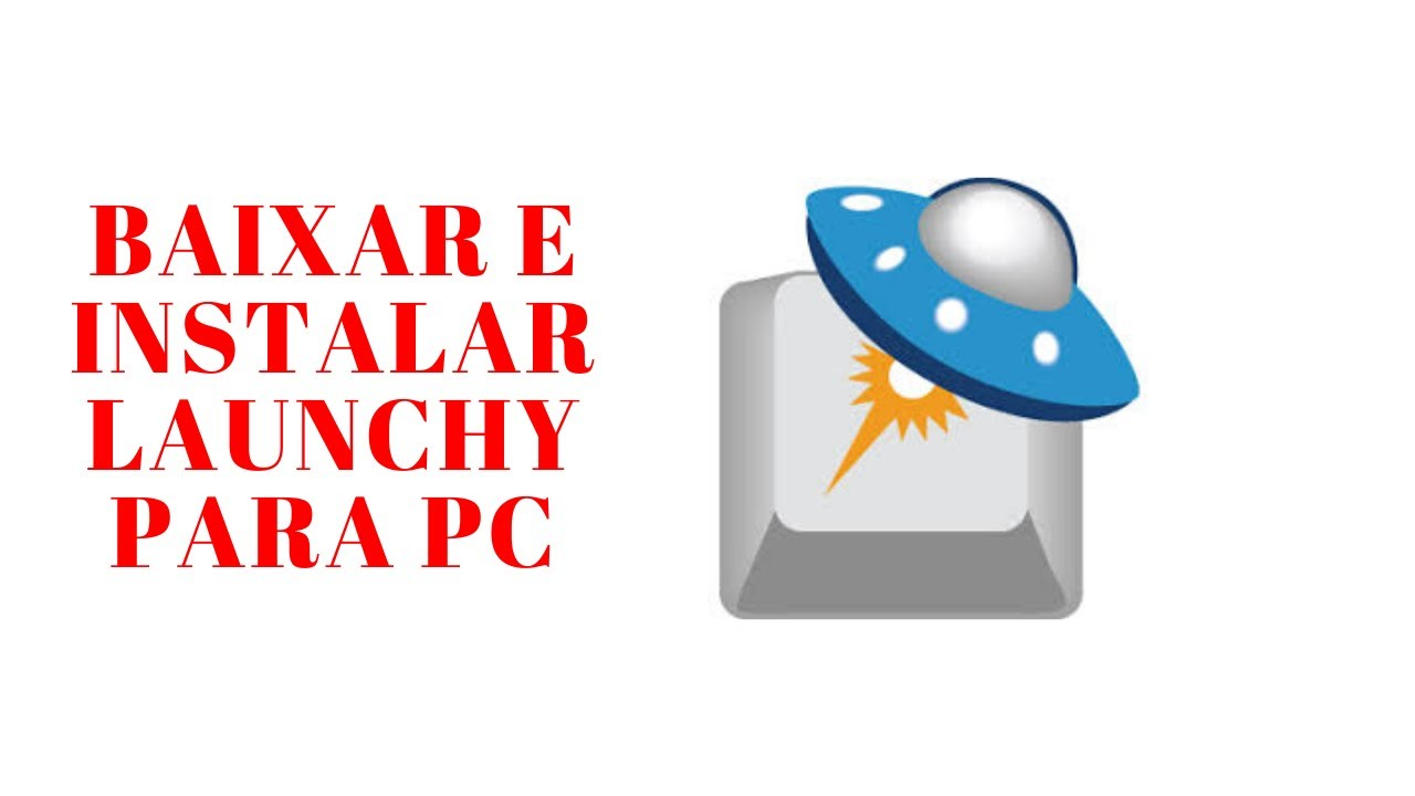 como baixar e instalar Launchy para pc windows 7/8/8.1/10 ...