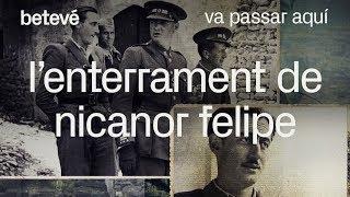 L'enterrament de Nicanor Felipe - Va passar aquí   betevé