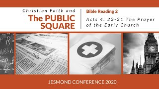Jesmond Conference '20 - Bible Reading 2: The Prayer for the Early Church - Acts 4: 23-31