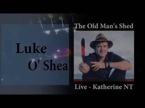 Luke O'Shea - The Old Man's Shed (live)