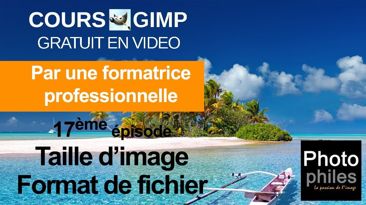 N°17 Cours GIMP : Taille d'images et formats de fichiers
