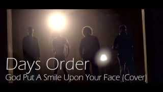 Days Order - God Put A Smile Upon Your Face (cover)