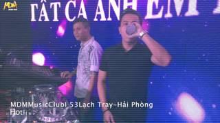 MDM Music Club - DJ Hoàng Anh On The Mix Part 3 - 30/04/2016