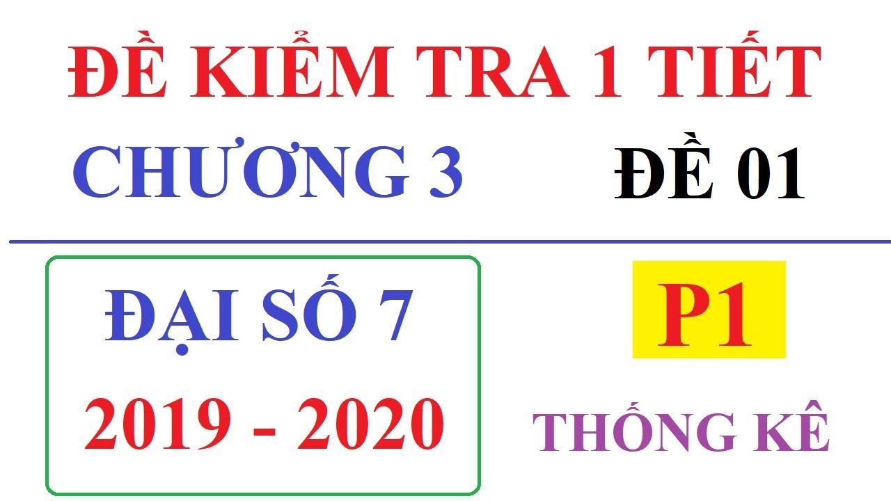ĐỀ KIỂM TRA 1 TIẾT CHƯƠNG 3 ĐẠI SỐ 7. THỐNG KÊ SỐ LIỆU. ĐỀ 01 – P1