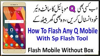 How To Flash Q Mobile MTK Devices With Sp Flash Tool   Urdu/Hindi Tutorial
