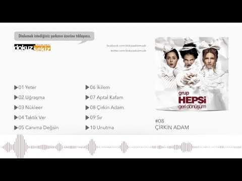 Grup Hepsi - Çirkin Adam (Official Audio)