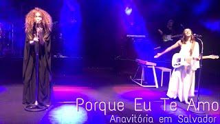 Baixar Anavitória - Porque Eu Te Amo / Salvador-Ba 02/09/2018