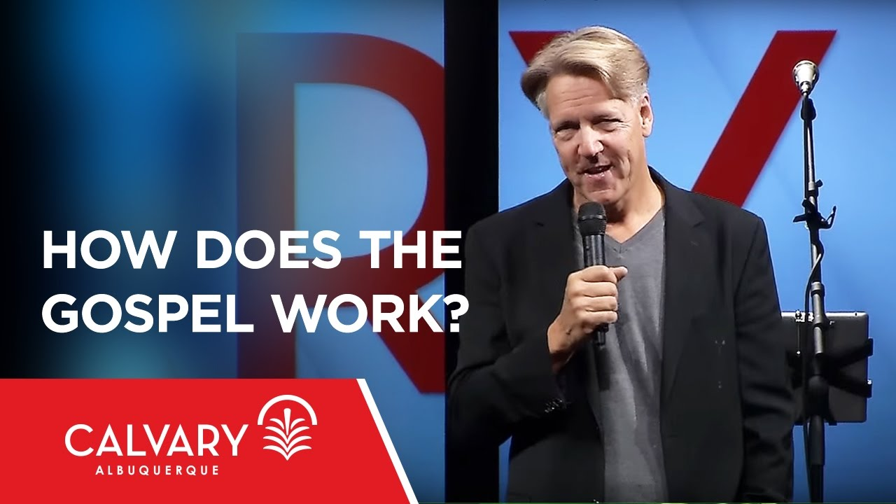 How Does The Gospel Work?  - 1 Thessalonians 1:1-10 - Skip Heitzig