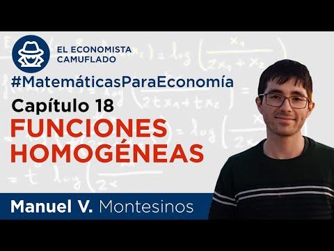 MATEMÁTICAS PARA ECONOMÍA. CAPÍTULO 18: FUNCIONES HOMOGÉNEAS