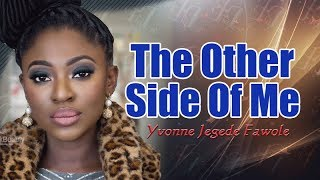 THE OTHER SIDE OF ME -  YVONNE JEGEDE FAWOLE