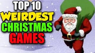 Top 10 Weirdest Christmas Games