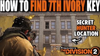 THE DIVISION 2 | HOW TO FIND THE 7TH IVORY KEY AND SECRET HUNTER LOCATION SPECTER MASK