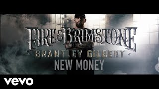 Brantley Gilbert - New Money (Lyric Video)