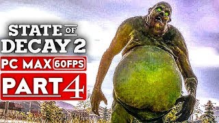 STATE OF DECAY 2 Gameplay Walkthrough Part 4 [1080p HD PC 60FPS MAX Settings] - No Commentary