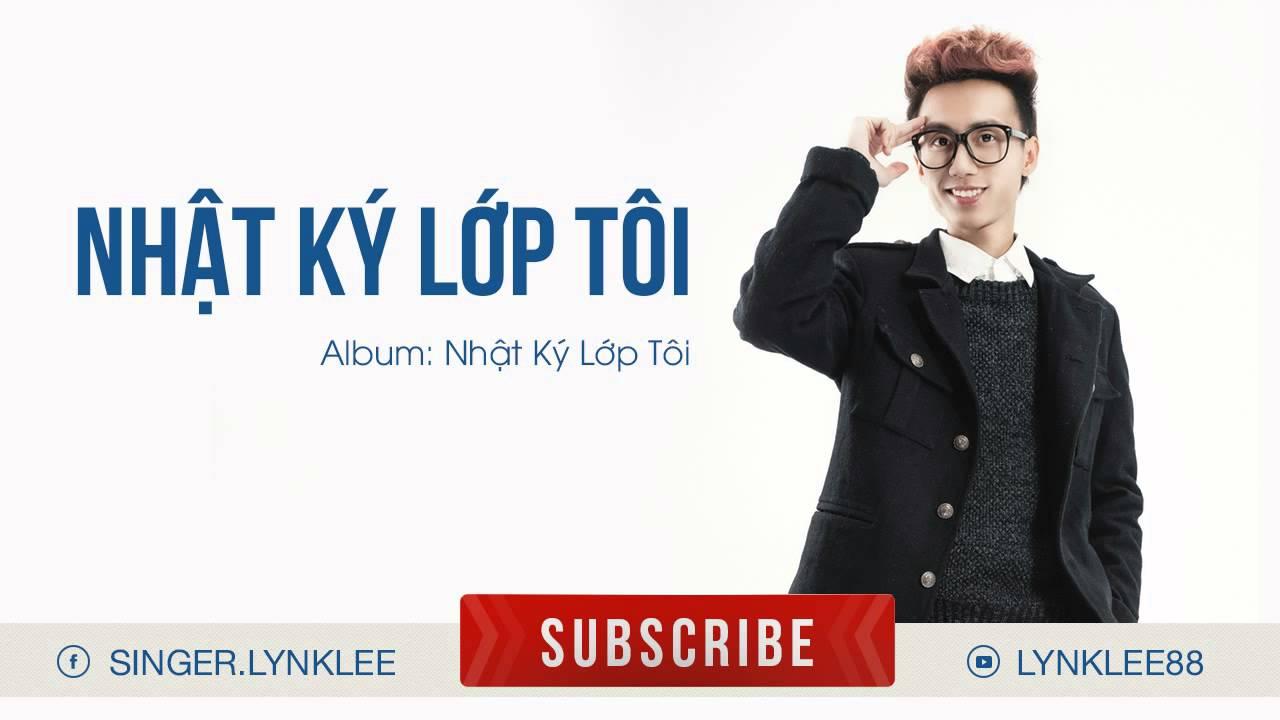 Lynk Lee - Nhật Ký Lớp Tôi (Audio)