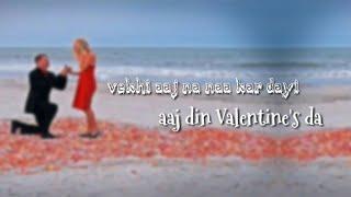 Dil 😇 whatsapp status 🌷 aaj din Valentine's da 😇 tere ghar di baari ⚘love 😍 romantic 💏 Ninja