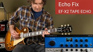 Echo Fix EF-X2 Tape Echo