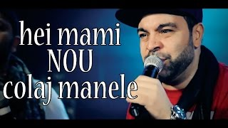 Repeat youtube video FLORIN SALAM - Hei Mami LIVE HIT (COLAJ MANELE NOU 2015)