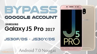Bypass Google Account Samsung J5 Pro | J5 2017 | J530F/DS | J530Y/DS Android 7.0 Nougat