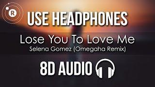 Selena Gomez - Lose You To Love Me (Omegaha Remix) 8D AUDIO