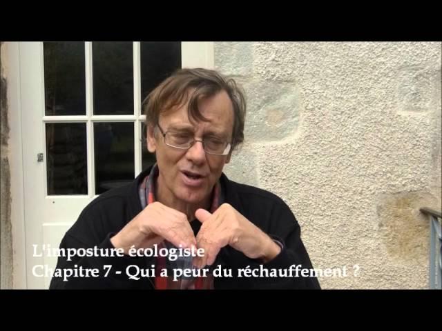 L'imposture écologiste - Chapitre 7 : Qui a peur du réchauffement ?
