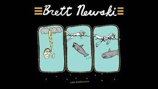 "BRETT NEWSKI - ""Life Underwater"" (audio only)"