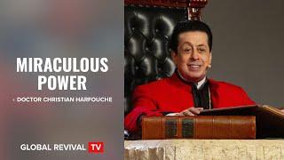 Miraculous Power - 05/06/2021 | Global Revival TV (Apostle Doctor Christian Harfouche)