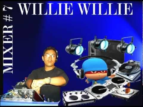 WILLIE WILLIE   MIXER #   7